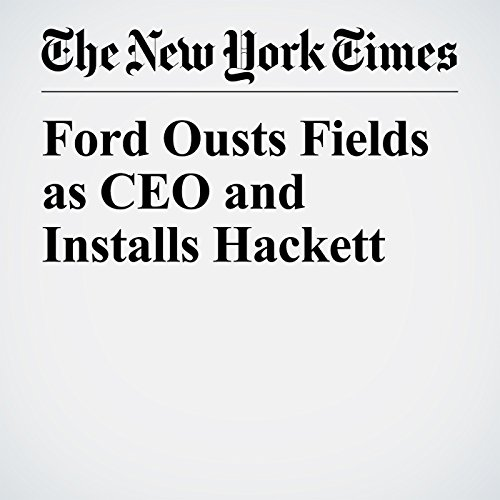 Ford Ousts Fields as CEO and Installs Hackett copertina