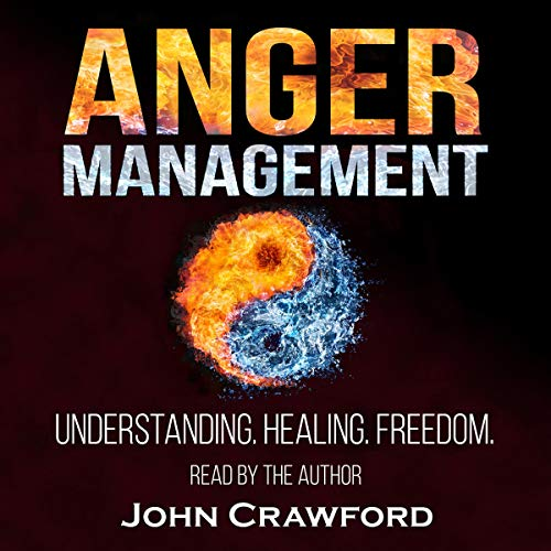 Anger Management: Understanding. Healing. Freedom. cover art