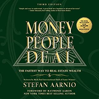 Money People Deal: The Fastest Way to Real Estate Wealth                   Written by:                                                                                                                                 Stefan Aarnio                               Narrated by:                                                                                                                                 Stefan Aarnio                      Length: 5 hrs and 48 mins     5 ratings     Overall 5.0