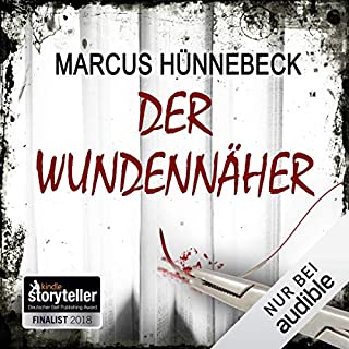 Der Wundennäher                   Autor:                                                                                                                                 Marcus Hünnebeck                               Sprecher:                                                                                                                                 Gergana Muskalla                      Spieldauer: 6 Std. und 5 Min.     23 Bewertungen     Gesamt 4,3