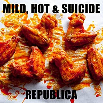 Mild, Hot & Suicide
