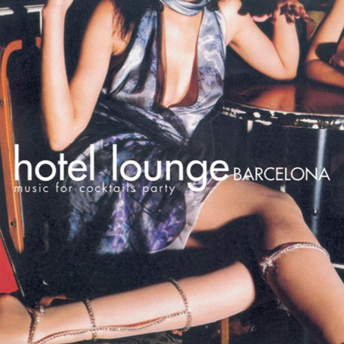 Hotel Lounge Barcelona (Music for Cocktails Party)