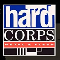 Metal and Flesh by Hard Corps