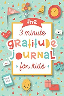 Best The 3 Minute Gratitude Journal for Kids: A Journal to Teach Children to Practice Gratitude and Mindfulness Reviews