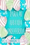 PARA MI AHIJADA PREFERIDA | Eres una niña muy especial y en esta pascua quiero que sepas que te quiero: Libreta regalo con 120 páginas de renglones y ... apuntes religiosos (Spanish Edition)