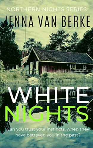 White Nights: A Small Town Romantic Suspense (Northern Nights Series Book 1) (English Edition)