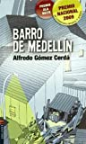 Barro de Medellin / Mud of Medellin (Spanish Edition) by Alfredo Gomez Cerda (2010-01-10)