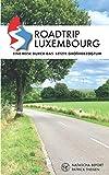 Roadtrip Luxembourg: Eine Reise durch das letzte Großherzogtum