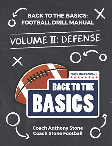 Back to the Basics: Football Drill Manual Volume 2: Defense