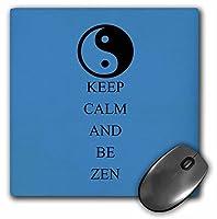 3dRose LLC 8 x 8 x 0.25インチ マウスパッド Keep Calm and Be Zen インスピレーションを与える陰陽 (mp_164509_1)