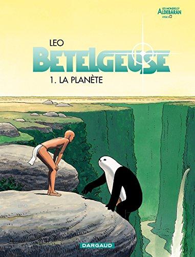 Bételgeuse - tome 1 - La planète
