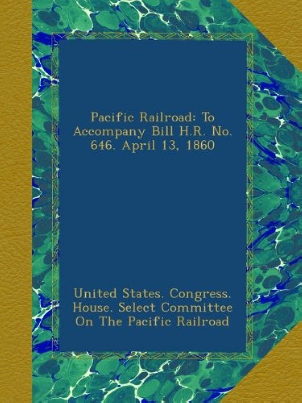 秘密の初期の橋脚Pacific Railroad: To Accompany Bill H.R. No. 646. April 13, 1860