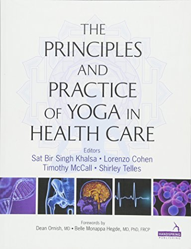 Principles and Practice of Yoga in Health Care by Sat Bir Singh Khalsa Lorenzo Cohen Timothy McCall Shirley Telles(2016-06-06)