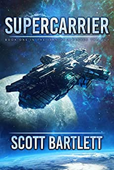 Supercarrier: A Space Opera Epic (The Ixan Prophecies Book 1) by [Scott Bartlett]