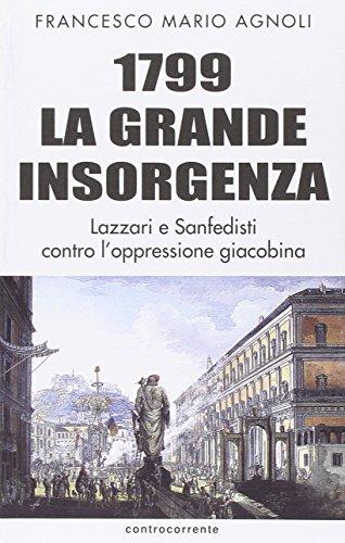 1799 la grande insorgenza. Lazzari e San-Fedisti contro l'oppressionegiacobina