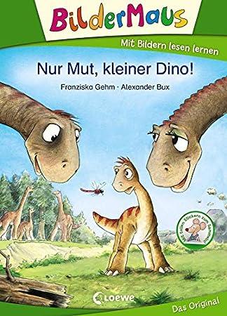 Bildermaus - Nur Mut, kleiner Dino!: Mit Bildern lesen lernen