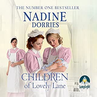 The Children of Lovely Lane     Lovely Lane, Book 2              By:                                                                                                                                 Nadine Dorries                               Narrated by:                                                                                                                                 Georgia Maguire                      Length: 16 hrs and 52 mins     220 ratings     Overall 4.7