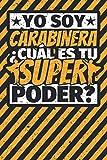Cuaderno con lineas: Yo soy Carabinera - ¿Cuál es tu superpoder?