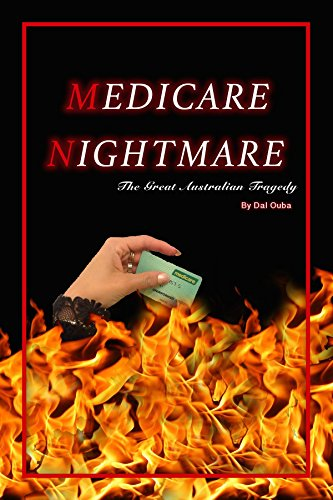 Medicare Nightmare: The Great Australian Tragedy (English Edition)
