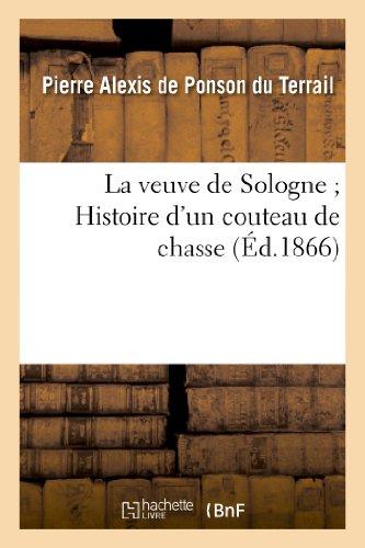 La Veuve de Sologne; Histoire D'Un Couteau de Chasse (Litterature) (French Edition)