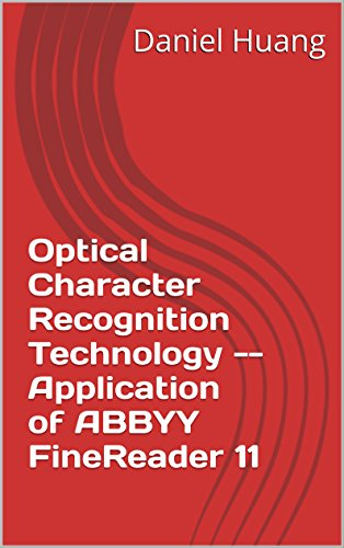 Optical Character Recognition Technology -- Application of ABBYY FineReader 11 (English Edition)