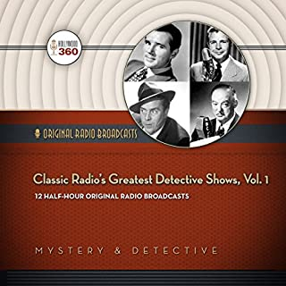 Classic Radio's Greatest Detective Shows, Vol. 1 cover art