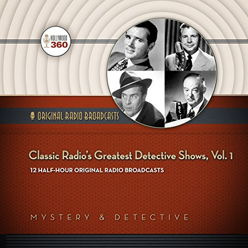 Classic Radio's Greatest Detective Shows, Vol. 1 audiobook cover art