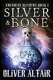 Silver & Bone (American Alchemy)