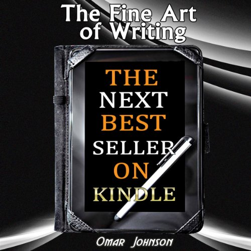 The Fine Art of Writing the Next Best Seller on Kindle audiobook cover art