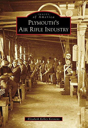 Plymouth's Air Rifle Industry (Images of America) (English Edition)