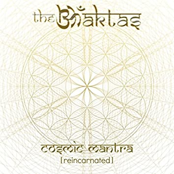 Cosmic Mantra (Reincarnated)