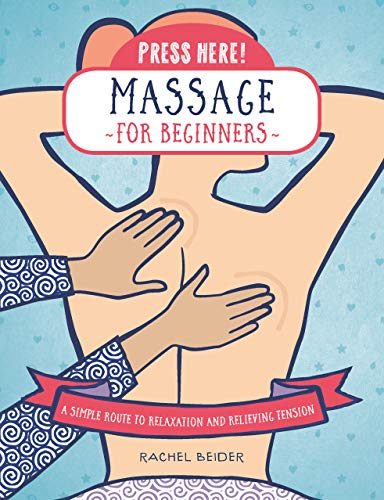 Press Here! Massage for Beginners: A Simple Route to Relaxation and Releasing Tension (English Edition)