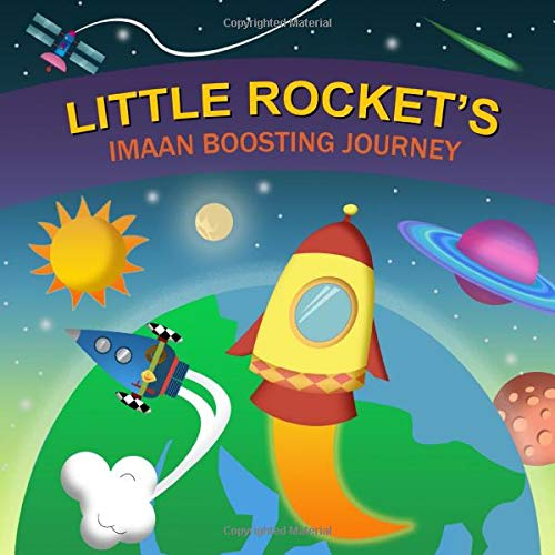 Little Rocket's Imaan Boosting Journey (Islamic Book for Children)