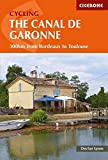 Cycling the Canal de la Garonne: 300km from Bordeaux to Toulouse (Cicerone Cycling Guides)