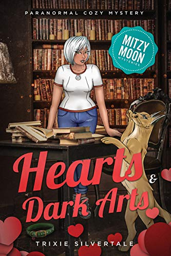 Hearts and Dark Arts: Paranormal Cozy Mystery (Mitzy Moon Mysteries Book 12)