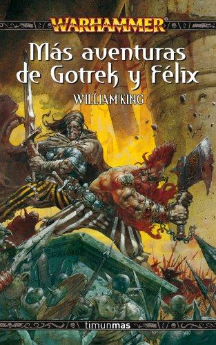 Más aventuras de Gotrek y Félix (NO Warhammer)