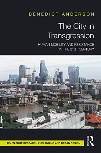 The City in Transgression: Human Mobility and Resistance in the 21st Century (English Edition)