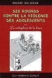 Six rounds contre la violence des adolescents - Ou la métaphore de la boxe
