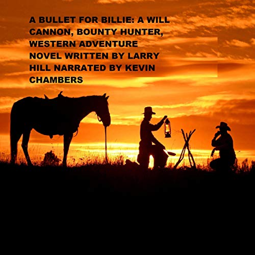 A Bullet for Billy     Will Cannon Western Novels, Book 66              By:                                                                                                                                 Larry Hill                               Narrated by:                                                                                                                                 Kevin Chambers                      Length: 2 hrs and 22 mins     Not rated yet     Overall 0.0