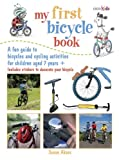 My First Bicycle Book: A Fun Guide to Bicycles and Cycling Activities - Susan Akass