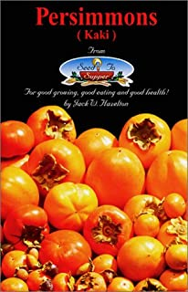 Persimmons (Kaki) From Seed To Supper