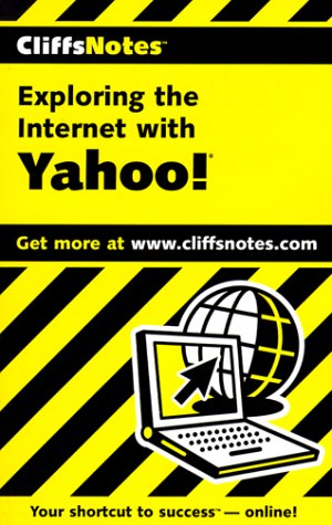 CliffsNotes® Exploring the Internet with Yahoo! PDF Books