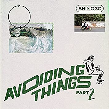 Avoiding Things, Pt. 2