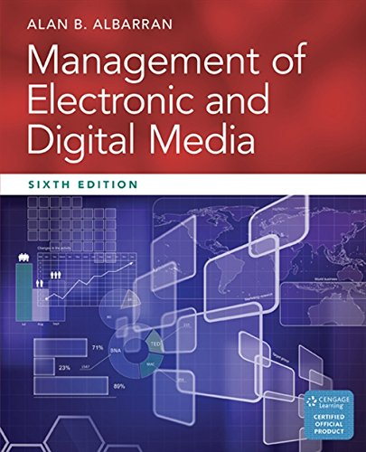 Compare Textbook Prices for Management of Electronic and Digital Media Cengage Series in Communication Arts 6 Edition ISBN 9781305077560 by Albarran, Alan B.