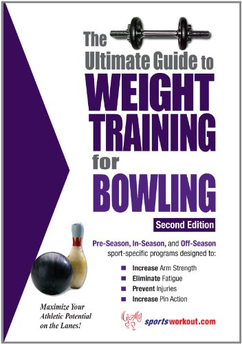 The Ultimate Guide to Weight Training for Bowling (English Edition)