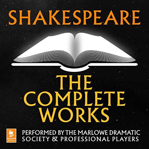 Shakespeare: The Complete Works: Argo Classics