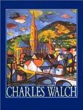Charles Walch - Catalogue raisonné de l'oeuvre peinte
