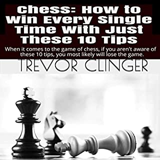 Chess: How to Win Every Single Time with Just These 10 Tips audiobook cover art