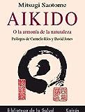 Aikido: O la armonía de la naturaleza (Biblioteca de la Salud)