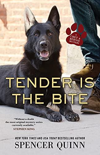 Tender Is the Bite (A Chet & Bernie Mystery Book 11) by [Spencer Quinn]